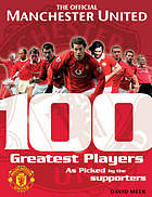The official Manchester United 100 greatest players