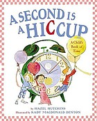 A second is a hiccup : a child's book of time