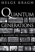 Quantum generations : a history of physics in the twentieth century