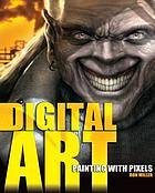 Digital art : painting with pixels
