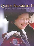 Queen Elizabeth II : a celebration of her majesty's fifty-year reign