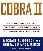 Cobra 2 [the inside story of the invasion and occupation of Iraq]