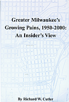 Greater Milwaukee's growing pains, 1950-2000 : an insider's view