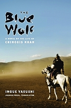 The blue wolf : a novel of the life of Chinggis Khan