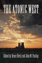 The atomic West The atomic West 1942-1992