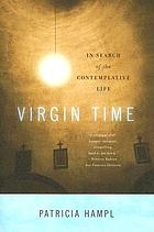 Virgin time : in search of the contemplative life