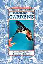 Hummingbird gardens : turning your yard into hummingbird heaven