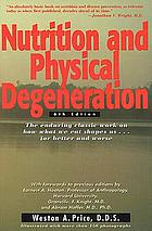 Nutrition and physical degeneration; a comparison of primitive and modern diets and their effects