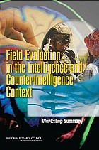 Field evaluation in the intelligence and counterintelligence context : workshop summary