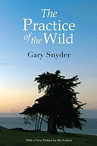 The practice of the wild : essays