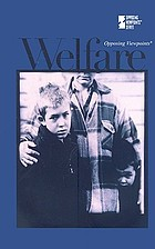 Welfare : opposing viewpoints