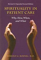 Spirituality in patient care : why, how, when, and what