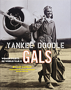 Yankee doodle gals : women pilots of World War II