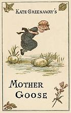 Kate Greenaway's Mother Goose : or, the old nursery rhymes
