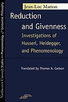 Reduction and givenness : investigations of Husserl, Heidegger, and phenomenology