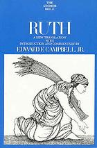 Ruth : a new translation with introduction, notes, and commentary