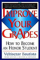Improve your grades : how to become an honor student