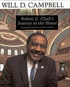 Robert G. Clark's journey to the house : a Black politician's story