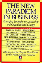 The new paradigm in business : emerging strategies for leadership and organizational change