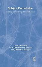 Subject knowledge : readings for the study of school subjects