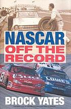 NASCAR off the record
