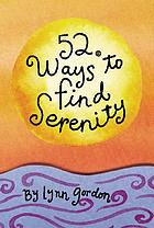 52 ways to find serenity