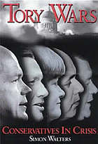 Tory wars : Conservatives in crisis