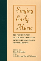 Singing early music : the pronunciation of European languages in the Late Middle Ages and Renaissance