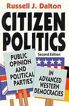Citizen politics : public opinion and political parties in advanced industrial democracies