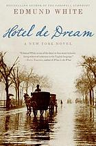 Hotel de Dream : a New York novel