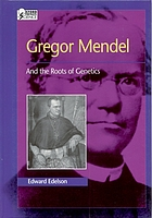 Gregor Mendel, and the roots of genetics