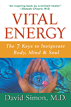 Vital energy : the seven keys to invigorate body, mind, and soul