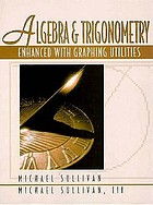 Algebra and trigonometry : enhanced with graphing utilities