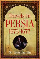 Sir John Chardin's Travels in Persia