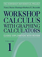 Workshop calculus with graphing calculators : guided exploration with review