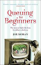 Queuing for beginners : the story of daily life from breakfast to bedtime
