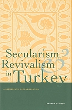 Secularism and revivalism in Turkey : a hermeneutic reconsideration