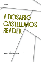 A Rosario Castellanos reader : an anthology of her poetry, short fiction, essays, and drama