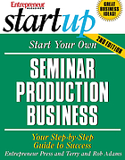 Start your own seminar production business : your step-by-step guide to success