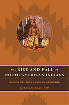 The rise and fall of North American Indians : from prehistory through Geronimo