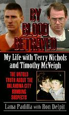 By blood betrayed : my life with Terry Nichols and Timothy McVeigh