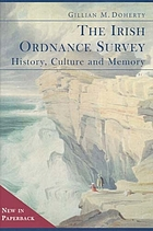 The Irish Ordnance Survey : history, culture and memory