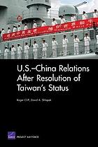 U.S.-China relations after resolution of Taiwan's status