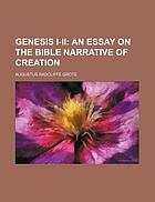 Genesis I-II: an essay on the Bible narrative of creation