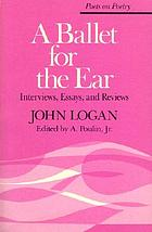 A ballet for the ear : interviews, essays, and reviews
