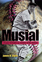 Musial : from Stash to Stan the Man