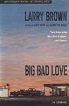 Big bad love : stories