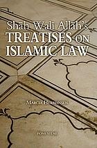 Shāh Walī Allāh's treatises on juristic disagreement and Taqlīd : Al-inṣāf fī Bayān Sabab al-Ikhtilāf and ʻIqd al-Jīd fī Ahkām al-Ijtihād wa-l Taqlīd