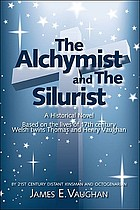 The alchymist and the silurist : a historical novel : based on the lives of 17th-century Welsh twins Thomas and Henry Vaughan