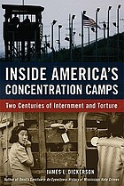 Inside America's concentration camps : two centuries of internment and torture
